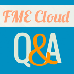 FME Cloud Q&A - C